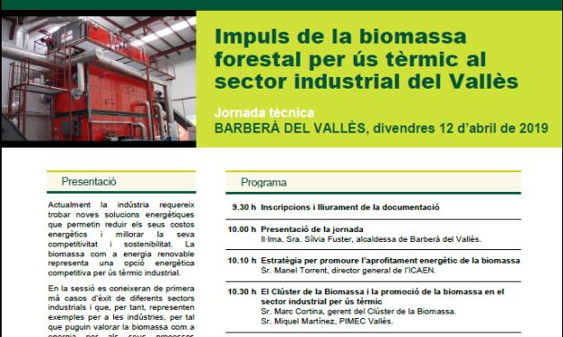 """Jornada """"Impuls de la biomassa forestal per ús tèrmic al sector industrial del Vallès"""" el 12 d'abril"""