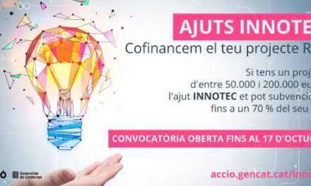Oberta la convocatòria dels ajuts INNOTEC, per a projectes d'R+D conjunts d'empreses catalanes amb desenvolupadors de tecnologia públics acreditats TECNIO