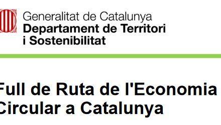 S'ELABORA EL FULL DE RUTA DE L'ECONOMIA CIRCULAR A CATALUNYA AMB PROCÉS PARTICIPATIU